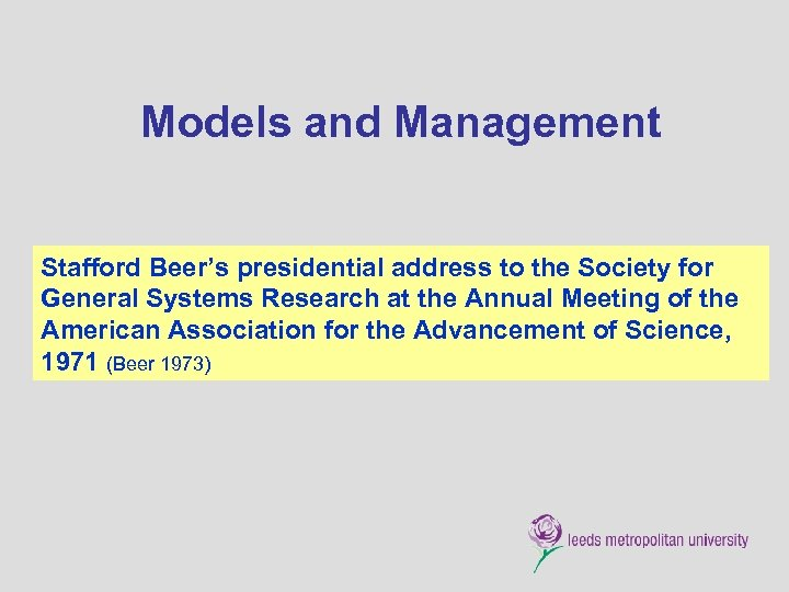 Models and Management Stafford Beer's presidential address to the Society for General Systems Research