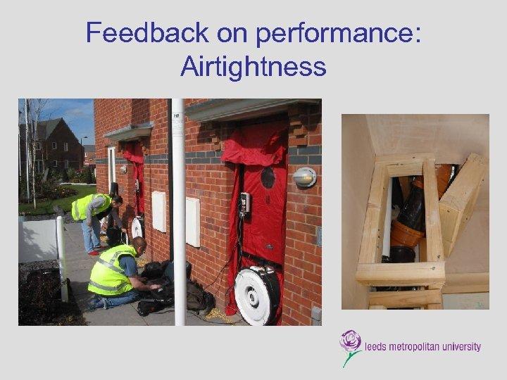 Feedback on performance: Airtightness