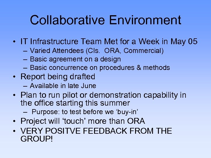 Collaborative Environment • IT Infrastructure Team Met for a Week in May 05 –