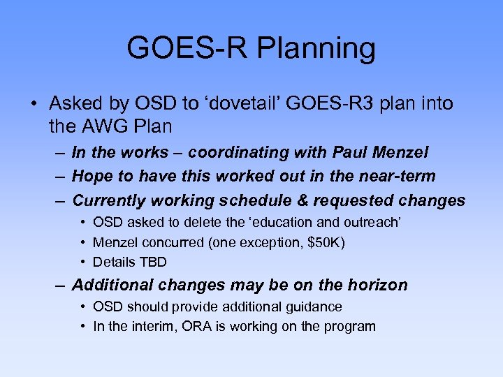 GOES-R Planning • Asked by OSD to 'dovetail' GOES-R 3 plan into the AWG