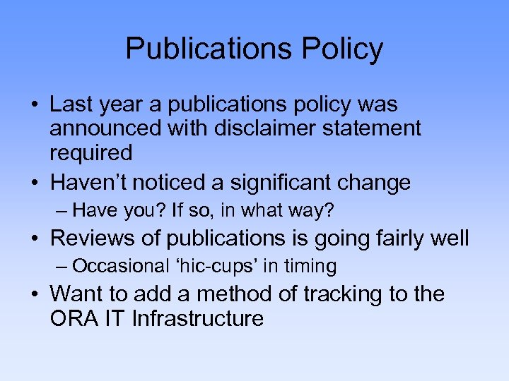 Publications Policy • Last year a publications policy was announced with disclaimer statement required