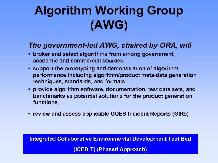 Algorithm Working Group (AWG) The government-led AWG, chaired by ORA, will • broker and