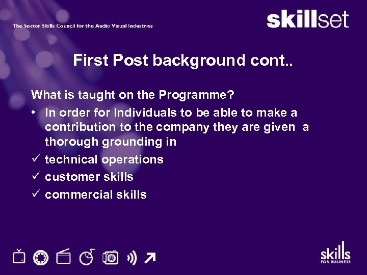 First Post background cont. . What is taught on the Programme? • In order