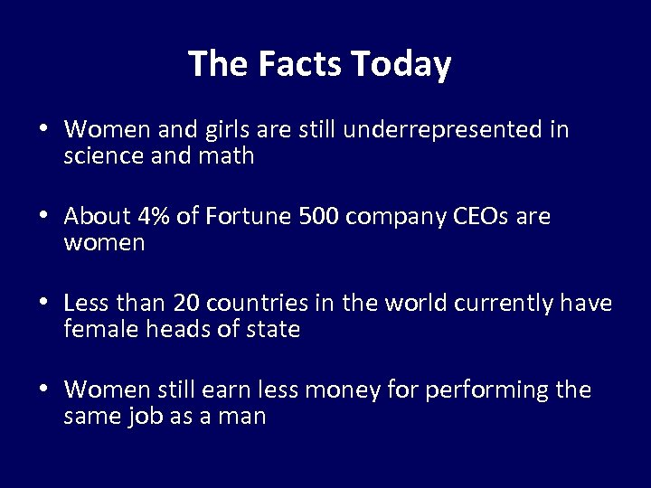 The Facts Today • Women and girls are still underrepresented in science and math