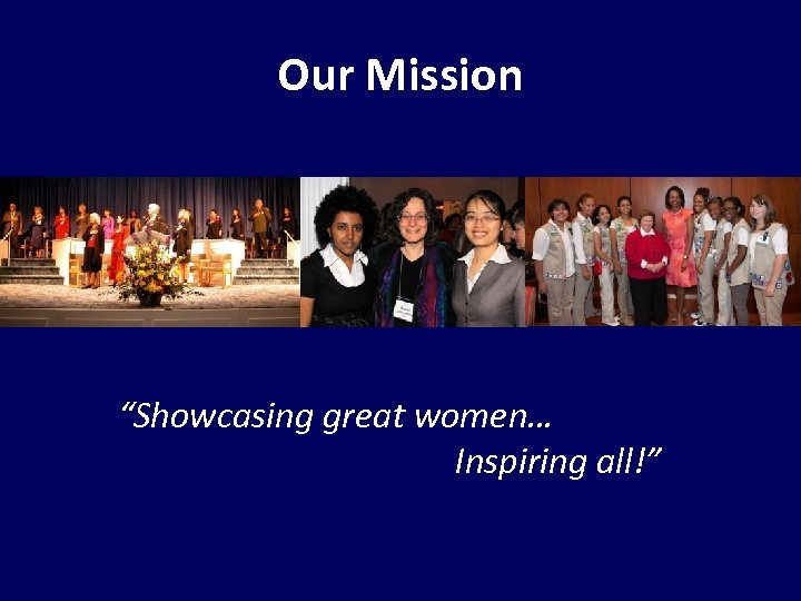 "Our Mission ""Showcasing great women… Inspiring all!"""