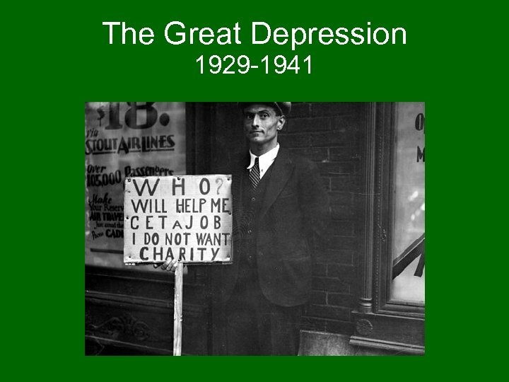 The Great Depression 1929 -1941