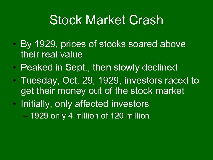 Stock Market Crash • By 1929, prices of stocks soared above their real value