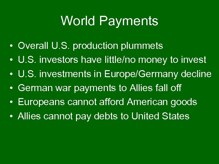 World Payments • • • Overall U. S. production plummets U. S. investors have