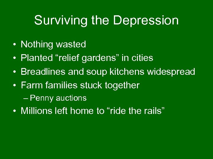 "Surviving the Depression • • Nothing wasted Planted ""relief gardens"" in cities Breadlines and"