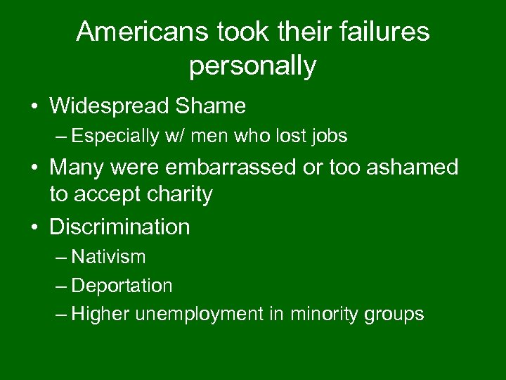 Americans took their failures personally • Widespread Shame – Especially w/ men who lost