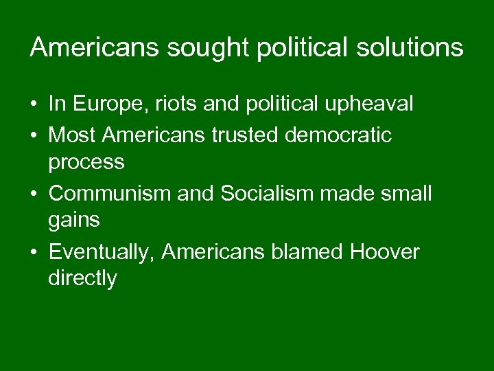 Americans sought political solutions • In Europe, riots and political upheaval • Most Americans