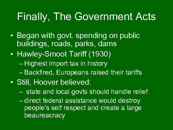 Finally, The Government Acts • Began with govt. spending on public buildings, roads, parks,