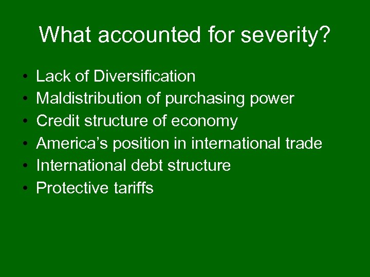 What accounted for severity? • • • Lack of Diversification Maldistribution of purchasing power