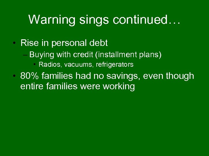 Warning sings continued… • Rise in personal debt – Buying with credit (installment plans)