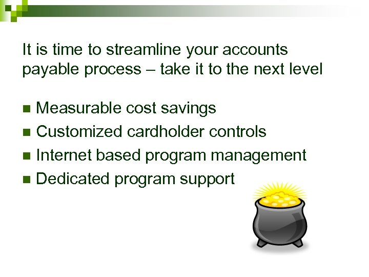 It is time to streamline your accounts payable process – take it to the