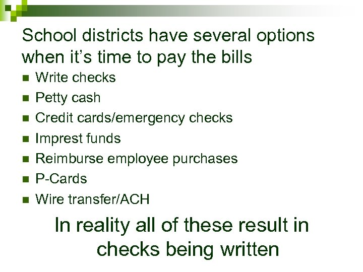 School districts have several options when it's time to pay the bills n n