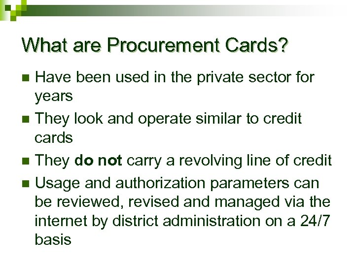 What are Procurement Cards? Have been used in the private sector for years n