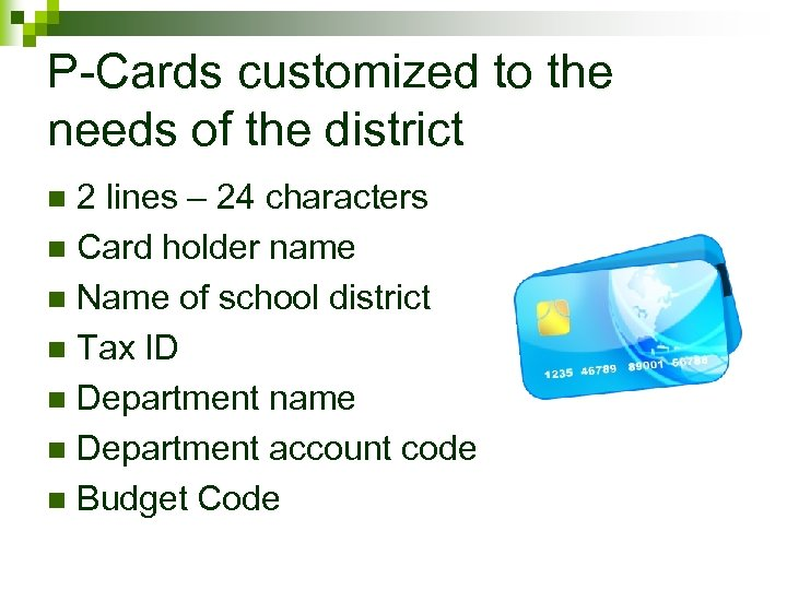 P-Cards customized to the needs of the district 2 lines – 24 characters n