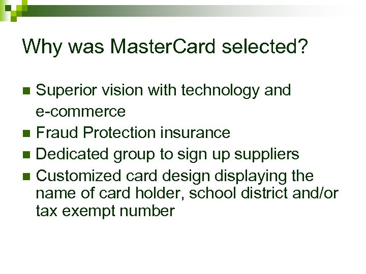 Why was Master. Card selected? Superior vision with technology and e-commerce n Fraud Protection