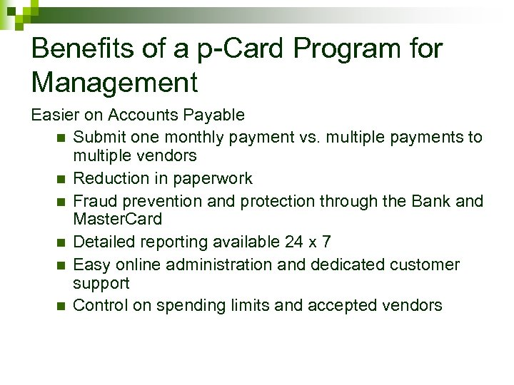 Benefits of a p-Card Program for Management Easier on Accounts Payable n Submit one