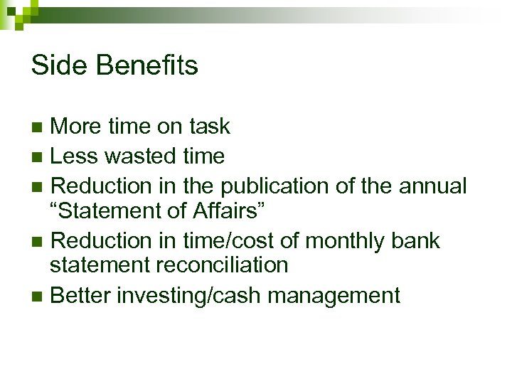 Side Benefits More time on task n Less wasted time n Reduction in the
