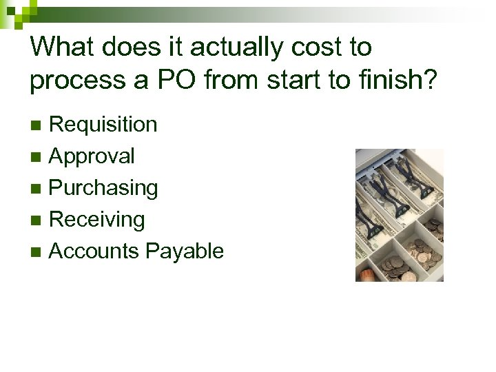 What does it actually cost to process a PO from start to finish? Requisition