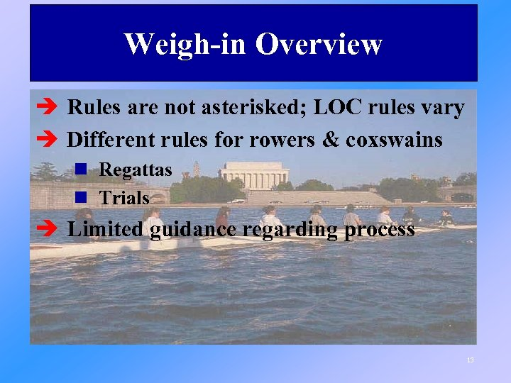 Weigh-in Overview è Rules are not asterisked; LOC rules vary è Different rules for