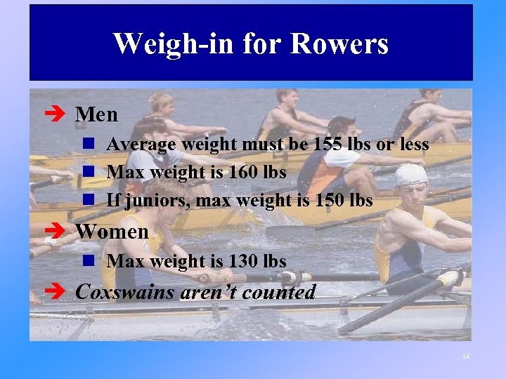 Weigh-in for Rowers è Men n Average weight must be 155 lbs or less