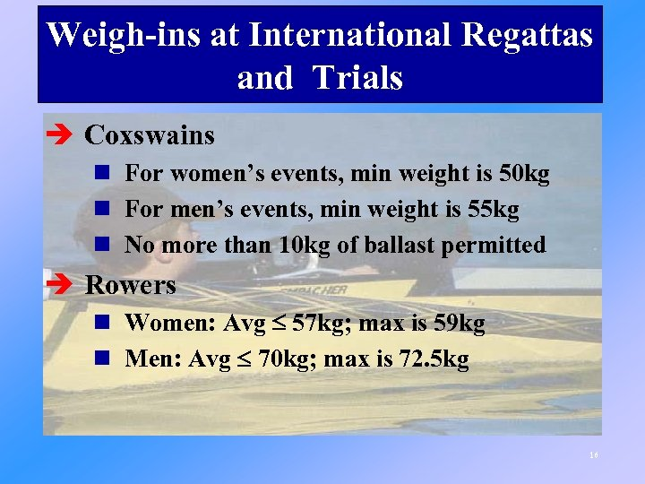 Weigh-ins at International Regattas and Trials è Coxswains n For women's events, min weight
