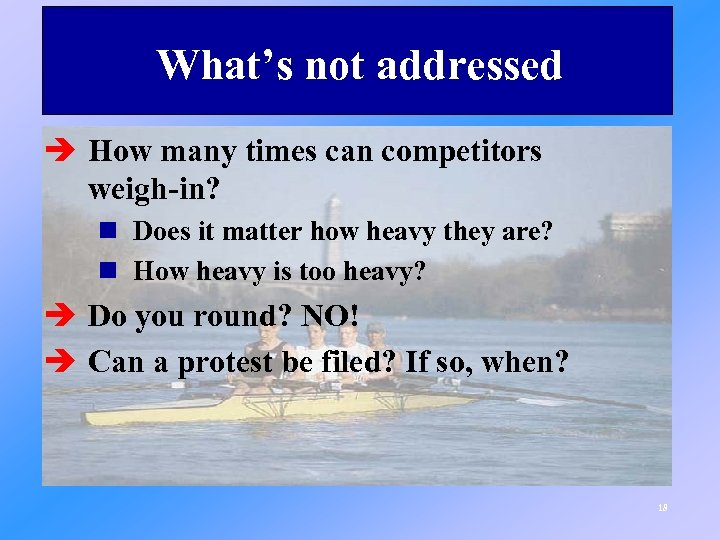 What's not addressed è How many times can competitors weigh-in? n Does it matter