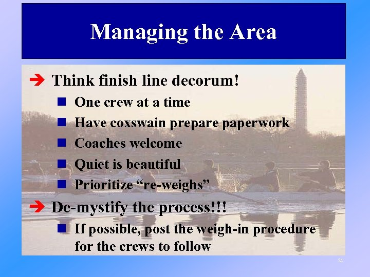 Managing the Area è Think finish line decorum! n n n One crew at