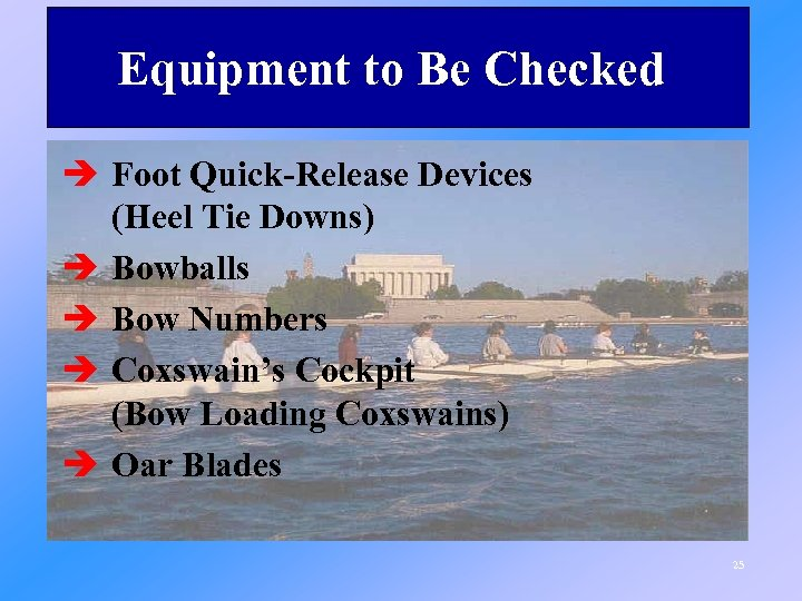 Equipment to Be Checked è Foot Quick-Release Devices (Heel Tie Downs) è Bowballs è