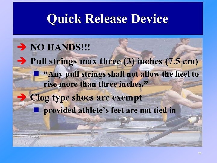 Quick Release Device è NO HANDS!!! è Pull strings max three (3) inches (7.