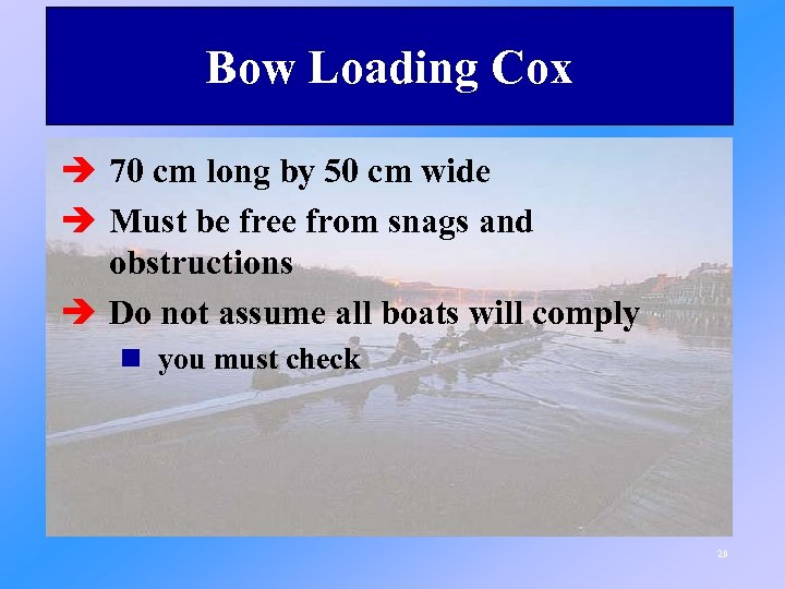 Bow Loading Cox è 70 cm long by 50 cm wide è Must be