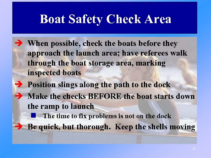 Boat Safety Check Area è When possible, check the boats before they approach the