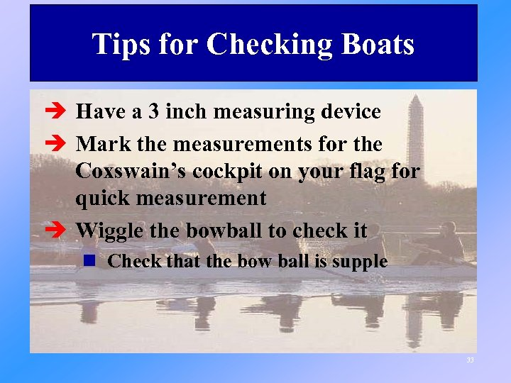 Tips for Checking Boats è Have a 3 inch measuring device è Mark the