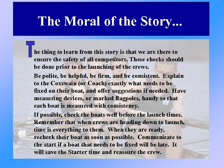The Moral of the Story. . . he thing to learn from this story