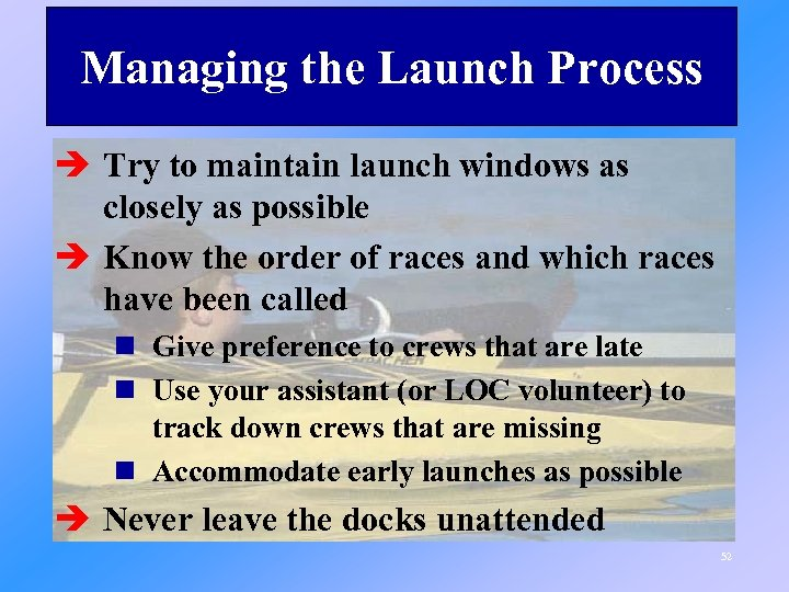 Managing the Launch Process è Try to maintain launch windows as closely as possible