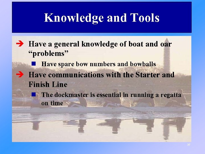 """Knowledge and Tools è Have a general knowledge of boat and oar """"problems"""" n"""
