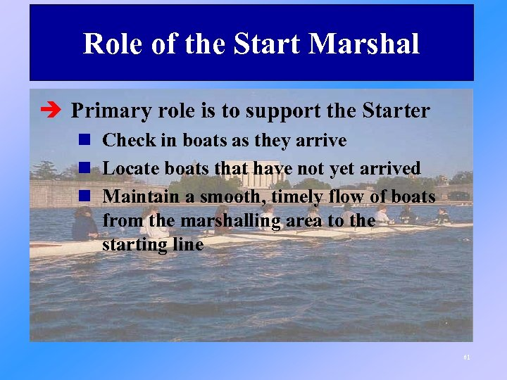 Role of the Start Marshal è Primary role is to support the Starter n