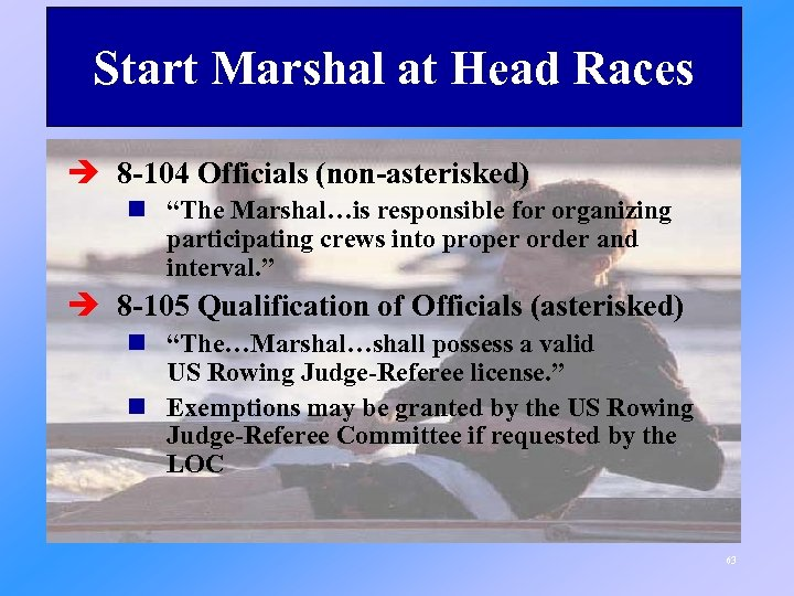 """Start Marshal at Head Races è 8 -104 Officials (non-asterisked) n """"The Marshal…is responsible"""