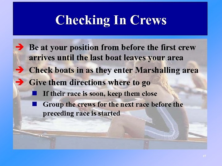 Checking In Crews è Be at your position from before the first crew arrives