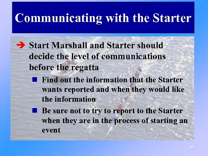 Communicating with the Starter è Start Marshall and Starter should decide the level of