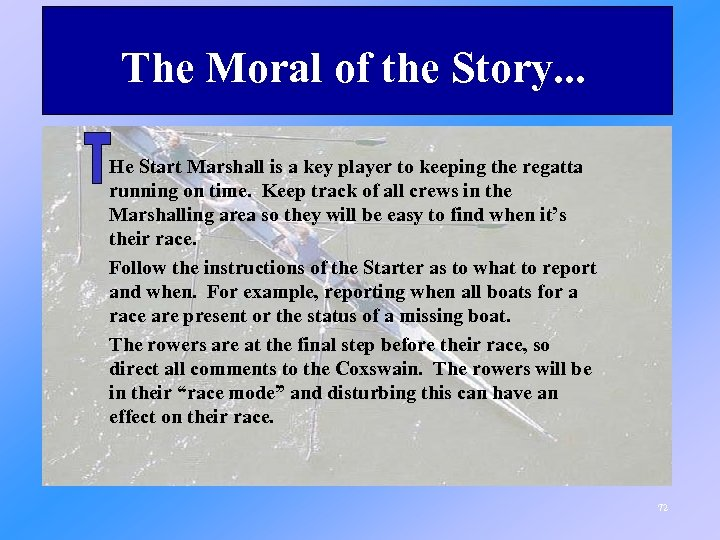 The Moral of the Story. . . He Start Marshall is a key player