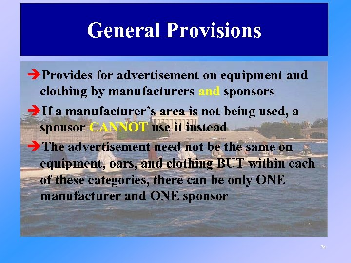 General Provisions èProvides for advertisement on equipment and clothing by manufacturers and sponsors èIf