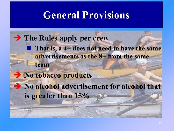 General Provisions è The Rules apply per crew n That is, a 4+ does