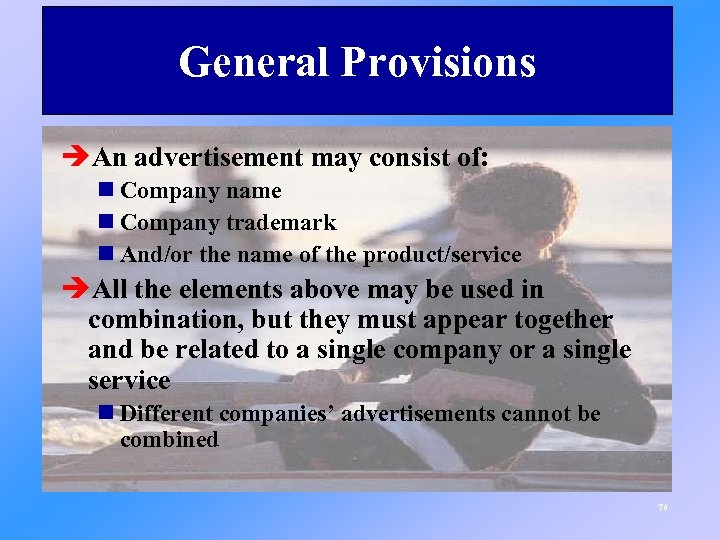 General Provisions èAn advertisement may consist of: n Company name n Company trademark n