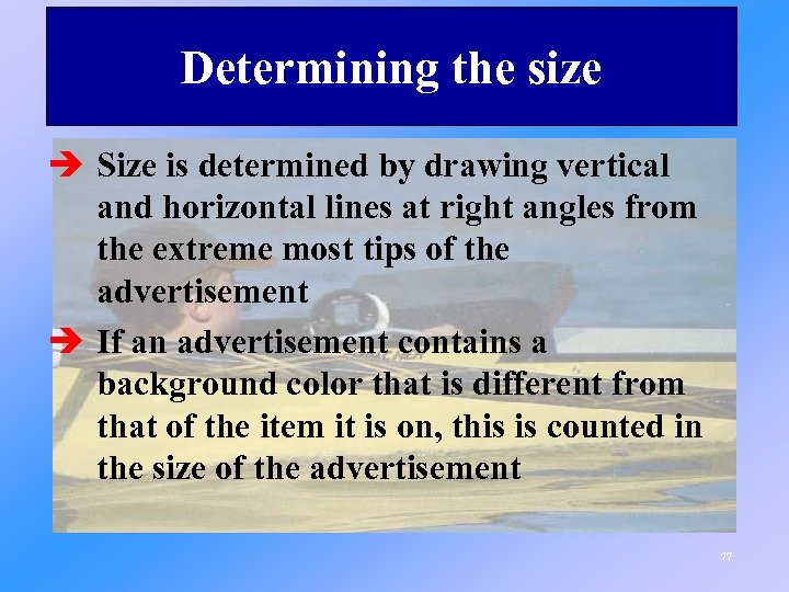 Determining the size è Size is determined by drawing vertical and horizontal lines at