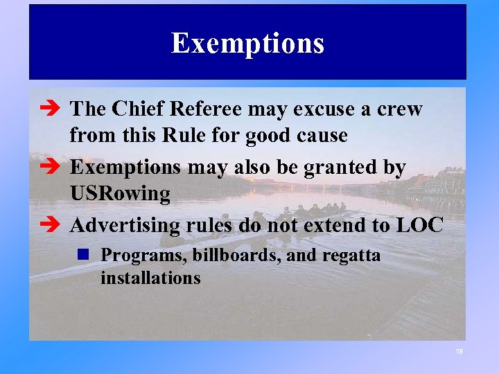 Exemptions è The Chief Referee may excuse a crew from this Rule for good