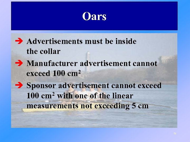 Oars è Advertisements must be inside the collar è Manufacturer advertisement cannot exceed 100